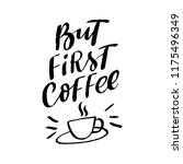 coffee lettering phrase but... | Shutterstock .eps vector #1175496349