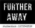 further away t shirt graphic... | Shutterstock .eps vector #1175543539