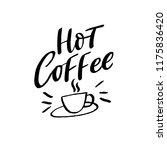 coffee lettering phrase hot... | Shutterstock .eps vector #1175836420