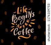 coffee lettering phrase life... | Shutterstock .eps vector #1176109753