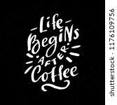 coffee lettering phrase life... | Shutterstock .eps vector #1176109756