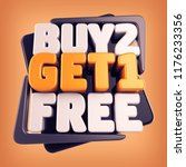 3d buy 2 get 1 free sign  buy... | Shutterstock . vector #1176233356