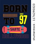 hollywood born to skate t shirt ... | Shutterstock .eps vector #1176290323