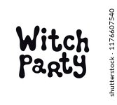 witch party. halloween theme.... | Shutterstock .eps vector #1176607540