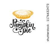 pumpkin pie  hand lettering on... | Shutterstock .eps vector #1176632473