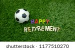 happy retirement to soccer with ... | Shutterstock . vector #1177510270