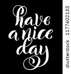 have a nice day. inspirational... | Shutterstock .eps vector #1177602133