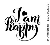 i am happy. modern calligraphy... | Shutterstock .eps vector #1177602139