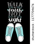 hand lettering we walk by faith ... | Shutterstock .eps vector #1177704676