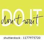 inspirational quote do it don't ...   Shutterstock .eps vector #1177975720