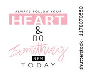 always follow your heart and do ... | Shutterstock .eps vector #1178070550