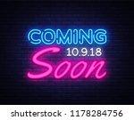 coming soon neon sign vector.... | Shutterstock .eps vector #1178284756