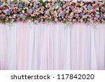 Stock photo beautiful flowers background for wedding scene 117842020