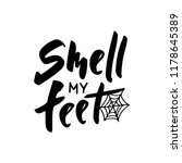 smell my feet   hand lettering...   Shutterstock .eps vector #1178645389