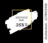 sale weekend 35  off sign in... | Shutterstock .eps vector #1178925430