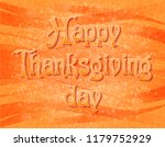 text happy thanksgiving day... | Shutterstock . vector #1179752929