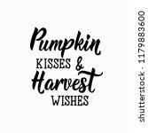 pumpkin kisses and harvest... | Shutterstock .eps vector #1179883600