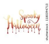happy spooky halloween hand... | Shutterstock .eps vector #1180394713