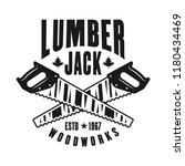 two crossed saws lumberjack...   Shutterstock .eps vector #1180434469