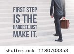 "inspirational quote ""first step ... 