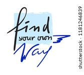 find your own way   inspire and ... | Shutterstock .eps vector #1181246839