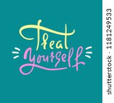 treat yourself   inspire and... | Shutterstock .eps vector #1181249533