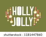 holly jolly message written... | Shutterstock .eps vector #1181447860