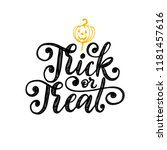 trick or treat  hand lettering... | Shutterstock .eps vector #1181457616