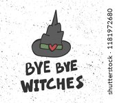 bye bye witches. halloween... | Shutterstock .eps vector #1181972680