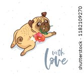 card with love. pug dog with... | Shutterstock .eps vector #1182109270