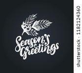 seasons greetings  hand... | Shutterstock .eps vector #1182124360