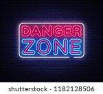 danger zone neon signs vector... | Shutterstock .eps vector #1182128506