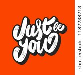 just be you. inspirational... | Shutterstock .eps vector #1182238213