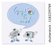 enjoy the moment. funny camera. ... | Shutterstock .eps vector #1182259789