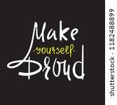 make yourself proud   simple... | Shutterstock .eps vector #1182488899