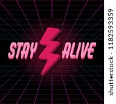 stay alive. vector poster with... | Shutterstock .eps vector #1182593359
