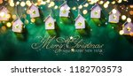 christmas and new year holidays ...   Shutterstock . vector #1182703573