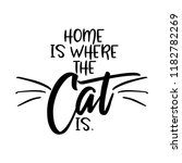 home is where the cat is.  ... | Shutterstock .eps vector #1182782269