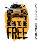 born to be free. off road quote ... | Shutterstock .eps vector #1183120690