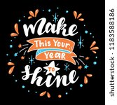 make this your year to shine.... | Shutterstock .eps vector #1183588186