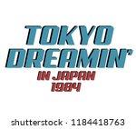 tokyo dreamin'. slogan graphic | Shutterstock .eps vector #1184418763