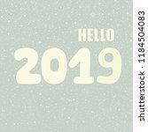hello 2019 hand lettering... | Shutterstock .eps vector #1184504083
