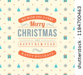 merry christmas and happy new... | Shutterstock .eps vector #1184700463