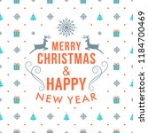 merry christmas and happy new... | Shutterstock .eps vector #1184700469