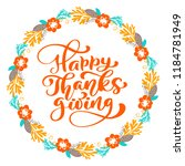 happy thanksgiving calligraphy... | Shutterstock .eps vector #1184781949