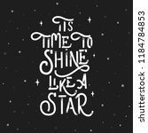 its time to shine like a star   ... | Shutterstock .eps vector #1184784853