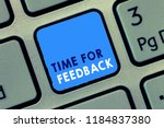 Small photo of Conceptual hand writing showing Time For Feedback. Business photo text Need to response or give critic on something Evaluation