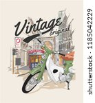 vintage slogan with scooter in... | Shutterstock .eps vector #1185042229