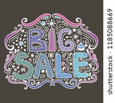big sale   hand drawn lettering. | Shutterstock . vector #1185088669