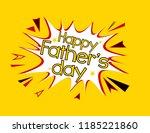 happy father's day  pop art... | Shutterstock .eps vector #1185221860
